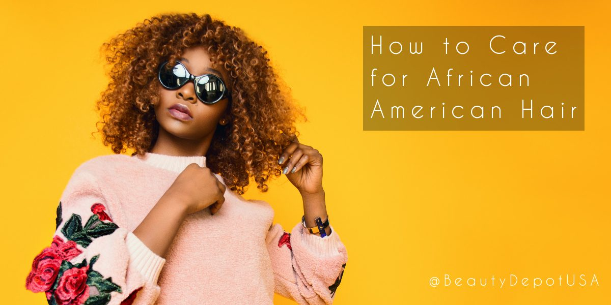 How to Care for African American Hair